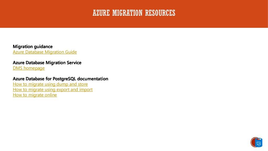 AZURE MIGRATION RESOURCES Azure Database Migrat...