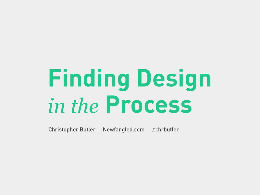 Christopher Butler Newfangled.com @chrbutler Fi...