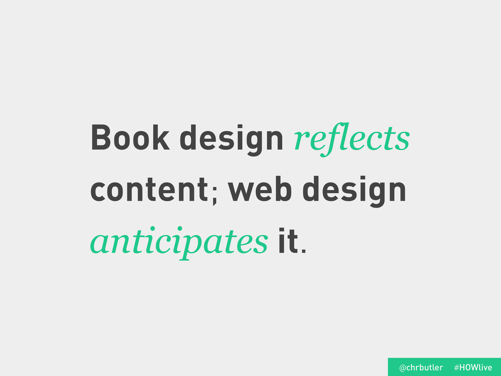 Book design reflects content; web design antici...
