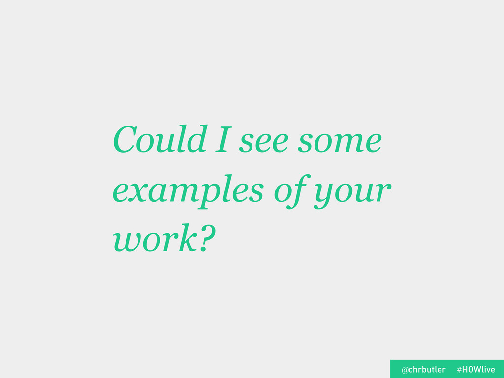 Could I see some examples of your work? #HOWliv...