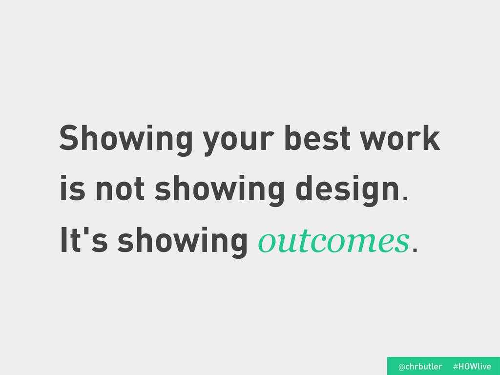 Showing your best work is not showing design. I...