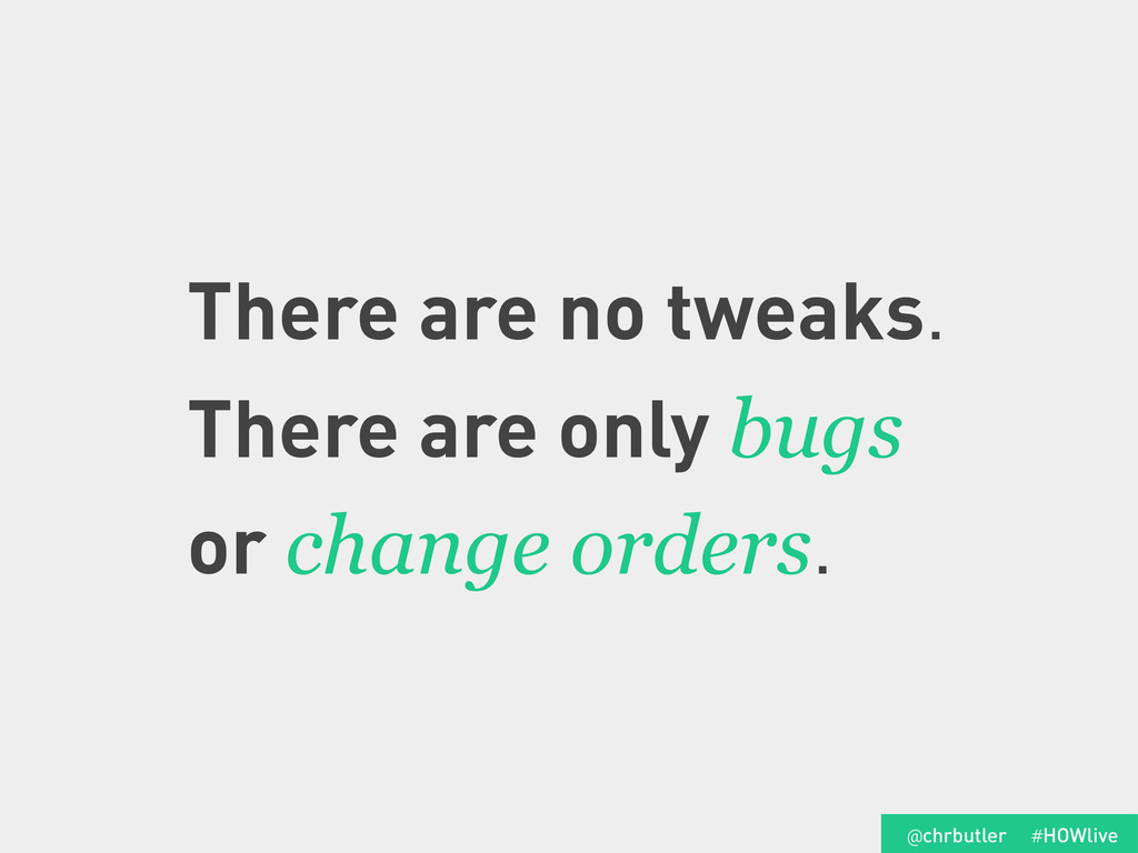 There are no tweaks. There are only bugs or cha...