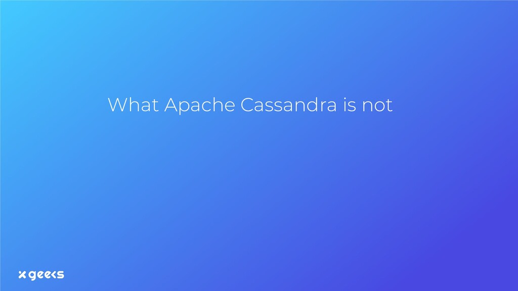 What Apache Cassandra is not