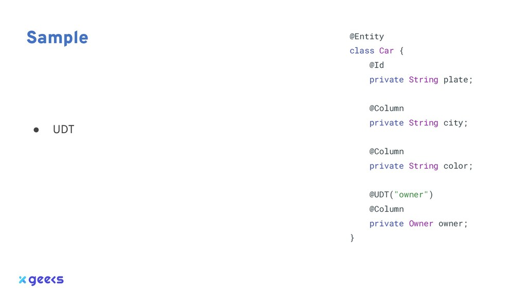 Sample @Entity class Car { @Id private String p...