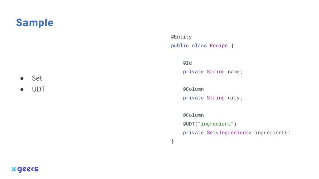Sample @Entity public class Recipe { @Id privat...