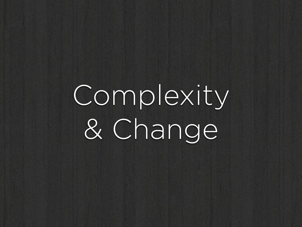 Complexity & Change