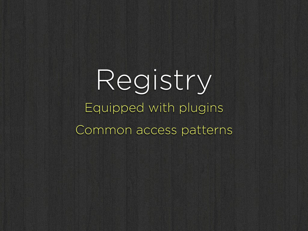 Registry Equipped with plugins Common access pa...