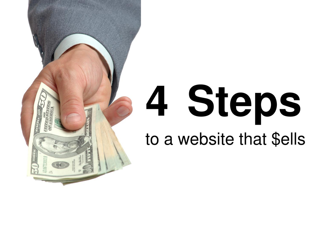 4 Steps to a website that $ells
