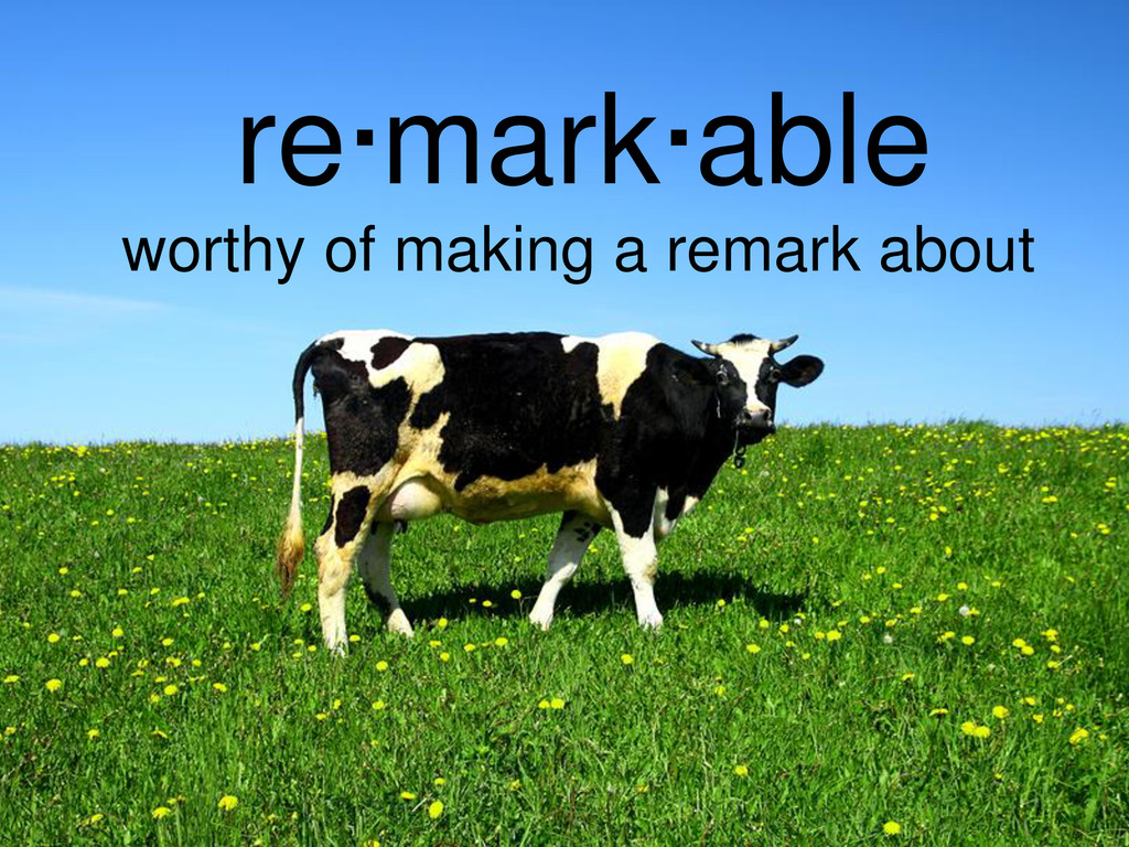 re·mark·able worthy of making a remark about