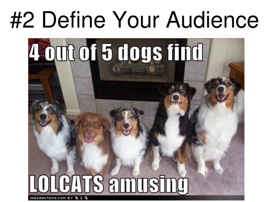 #2 Define Your Audience