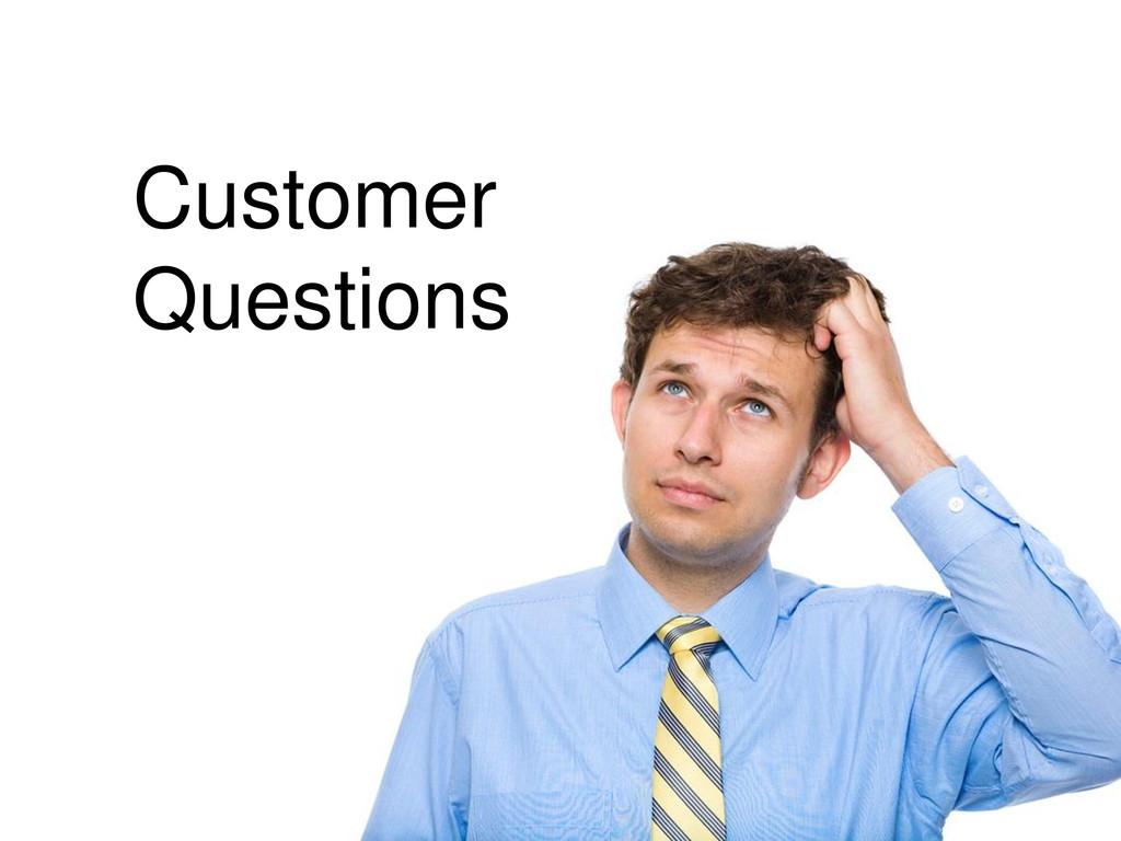 Customer Questions