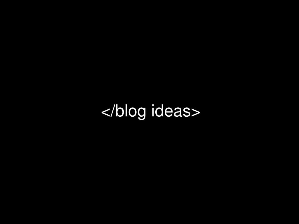 </blog ideas>