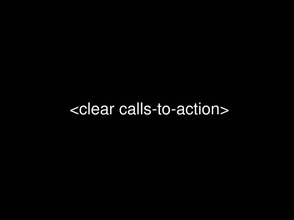 <clear calls-to-action>