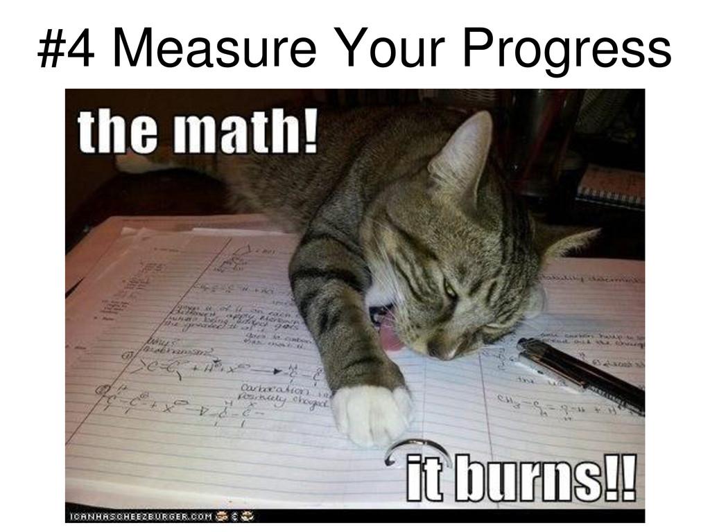 #4 Measure Your Progress