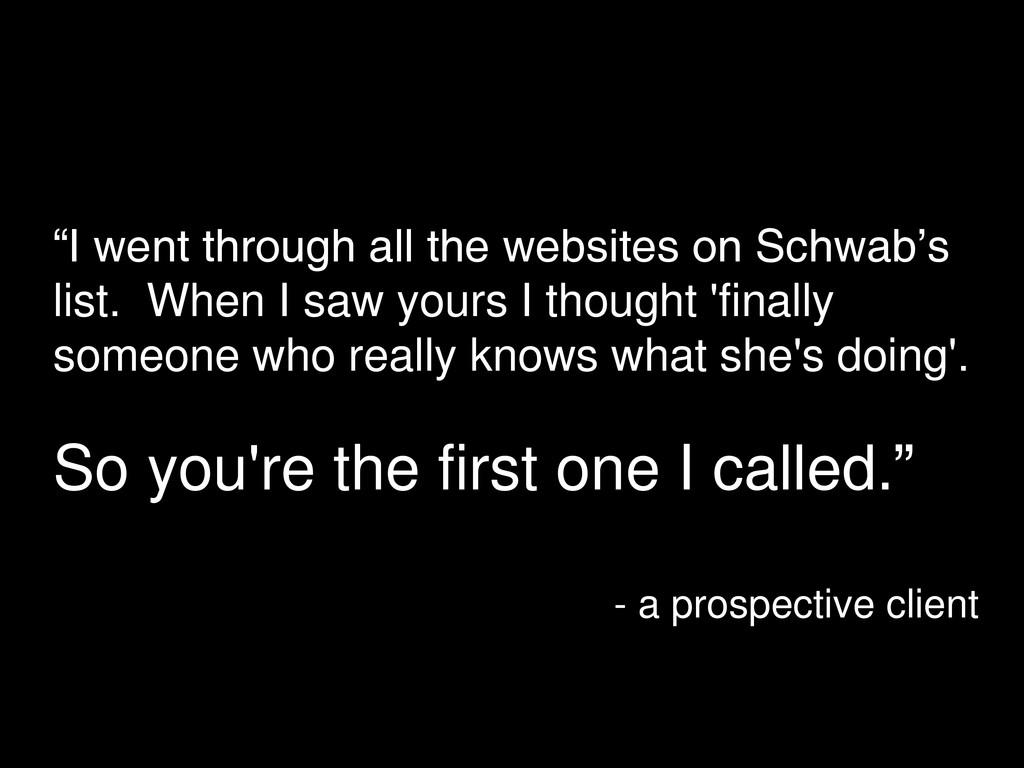 """I went through all the websites on Schwab's li..."