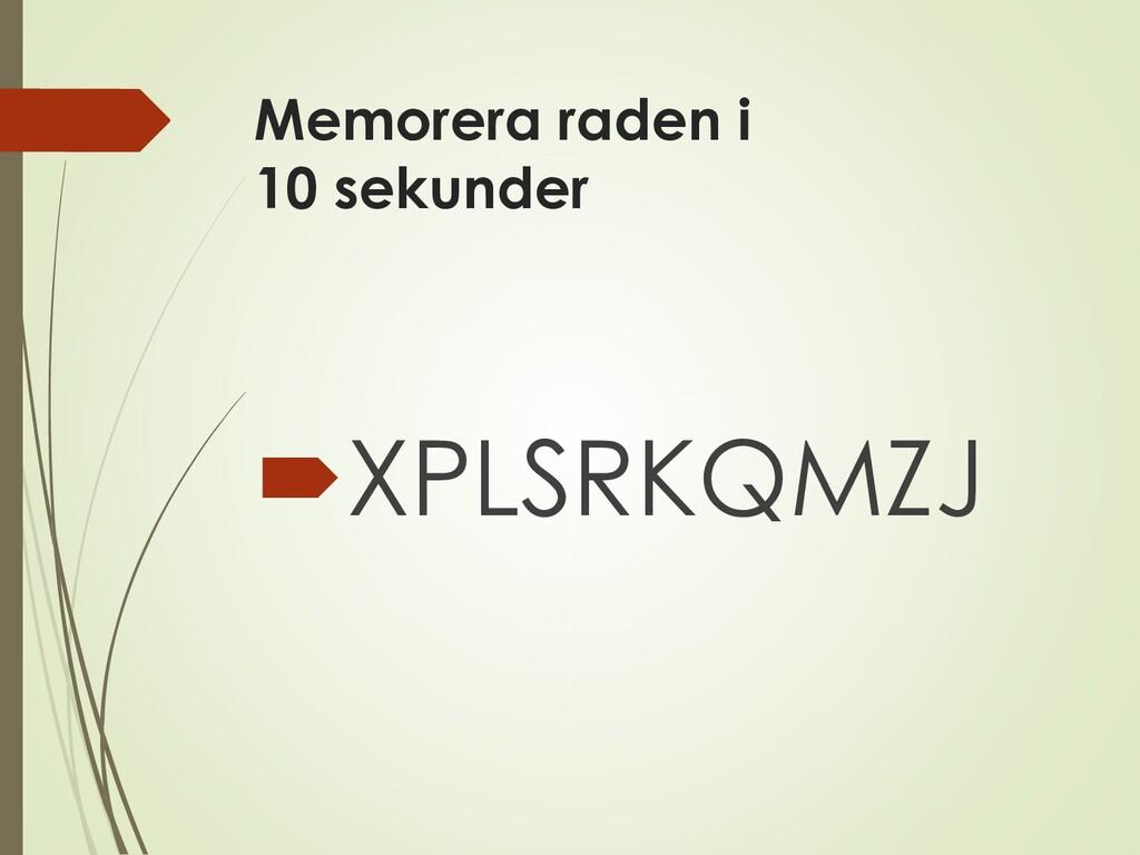 Memorera raden i 10 sekunder XPLSRKQMZJ