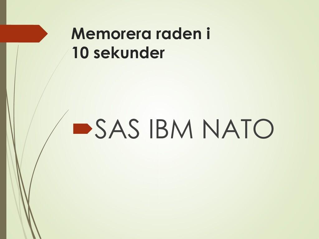 Memorera raden i 10 sekunder SAS IBM NATO