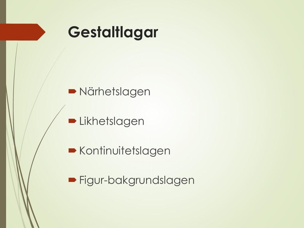 Gestaltlagar Närhetslagen Likhetslagen Konti...
