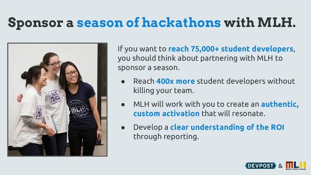 & Sponsor a season of hackathons with MLH. If y...