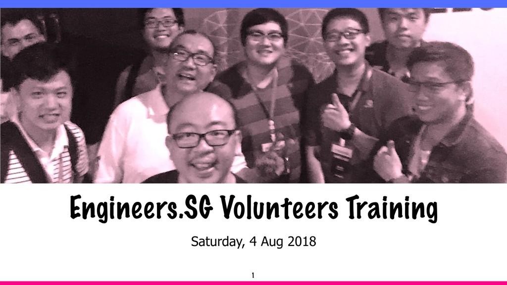 Saturday, 4 Aug 2018 Engineers.SG Volunteers Tr...