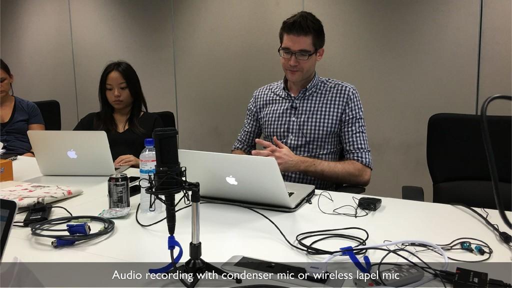 30 Audio recording with condenser mic or wirele...