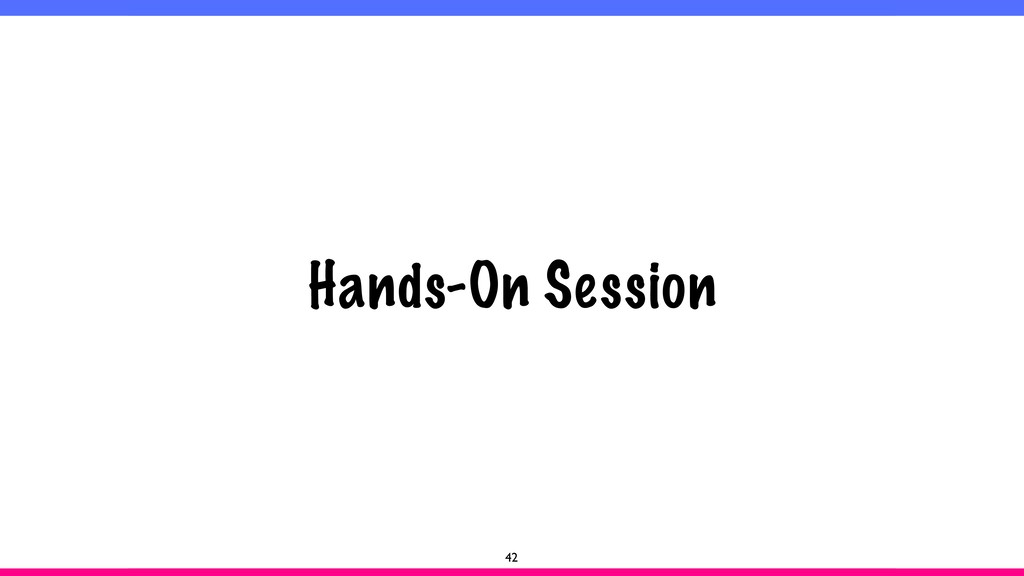 Hands-On Session 42