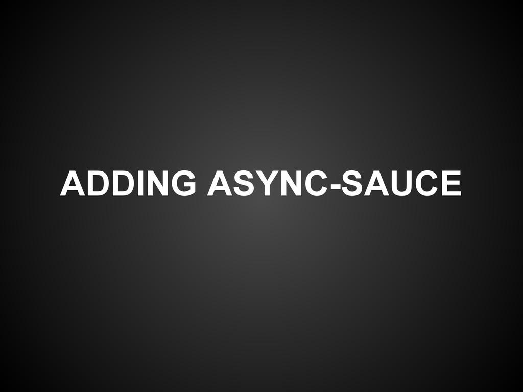 ADDING ASYNC-SAUCE