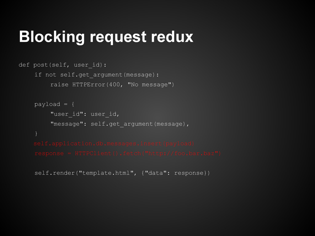 Blocking request redux def post(self, user_id):...
