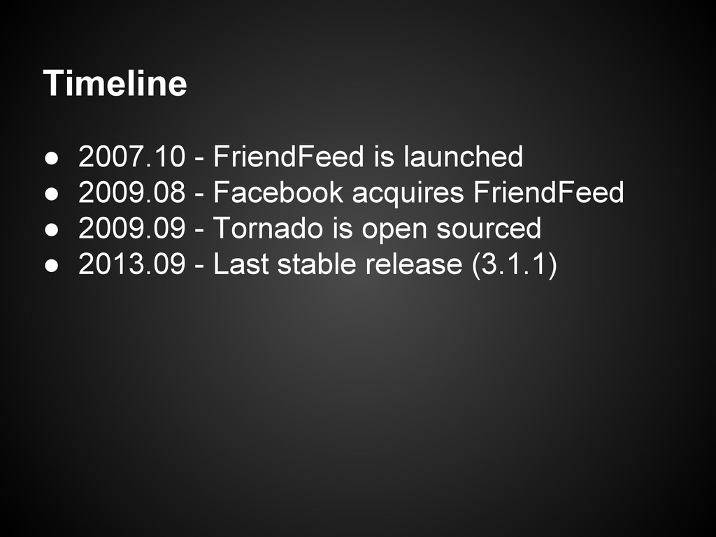 Timeline ● 2007.10 - FriendFeed is launched ● 2...