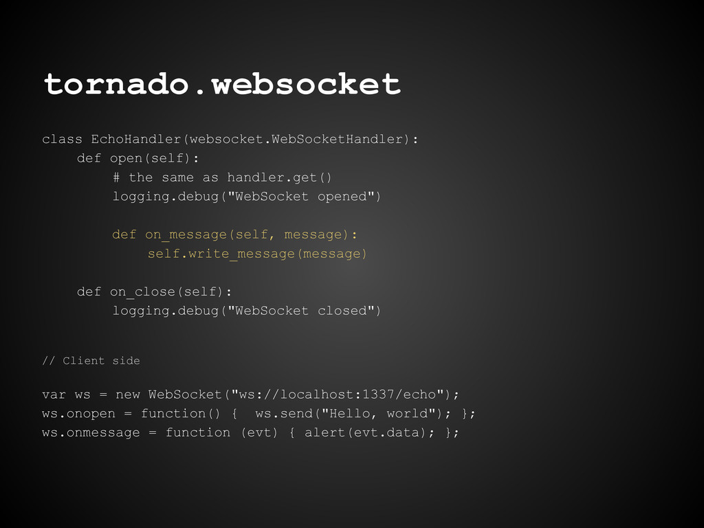 tornado.websocket class EchoHandler(websocket.W...