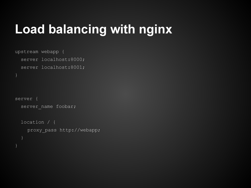 Load balancing with nginx upstream webapp { ser...