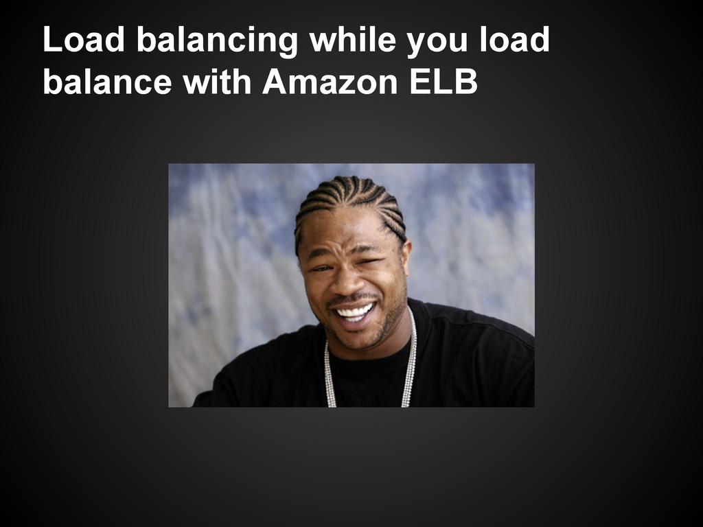 Load balancing while you load balance with Amaz...