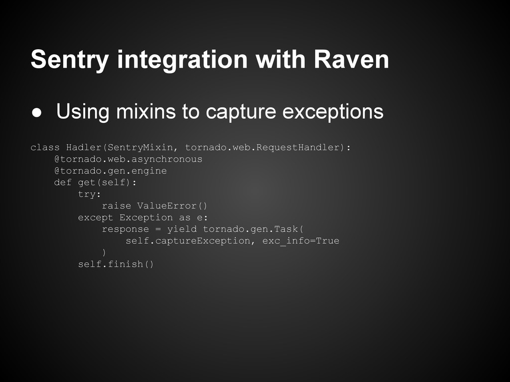 Sentry integration with Raven ● Using mixins to...