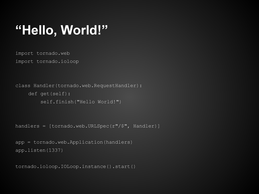 """Hello, World!"" import tornado.web import torna..."