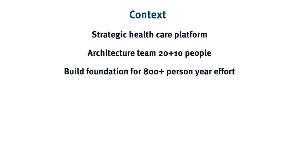 Context Strategic health care platform Architec...
