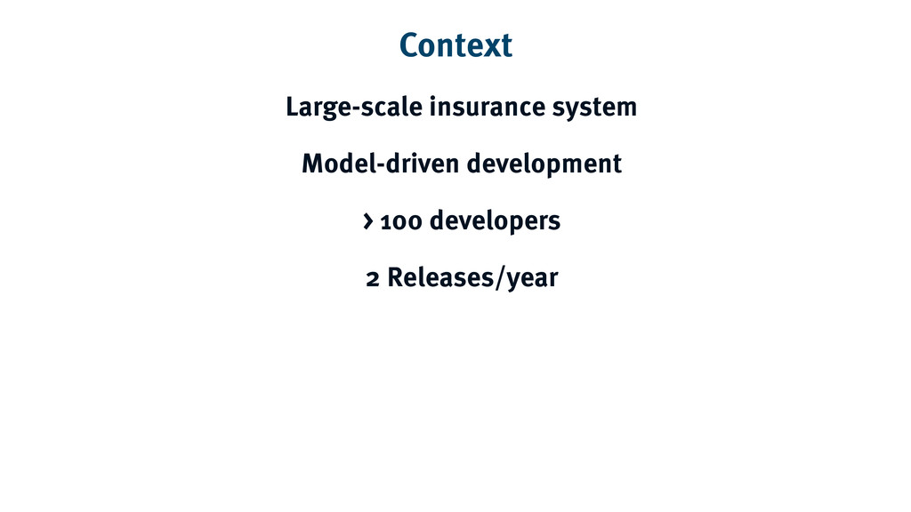 Context Large-scale insurance system Model-driv...