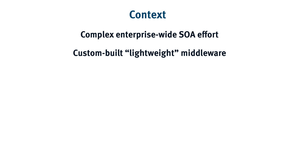 Context Complex enterprise-wide SOA effort Cust...