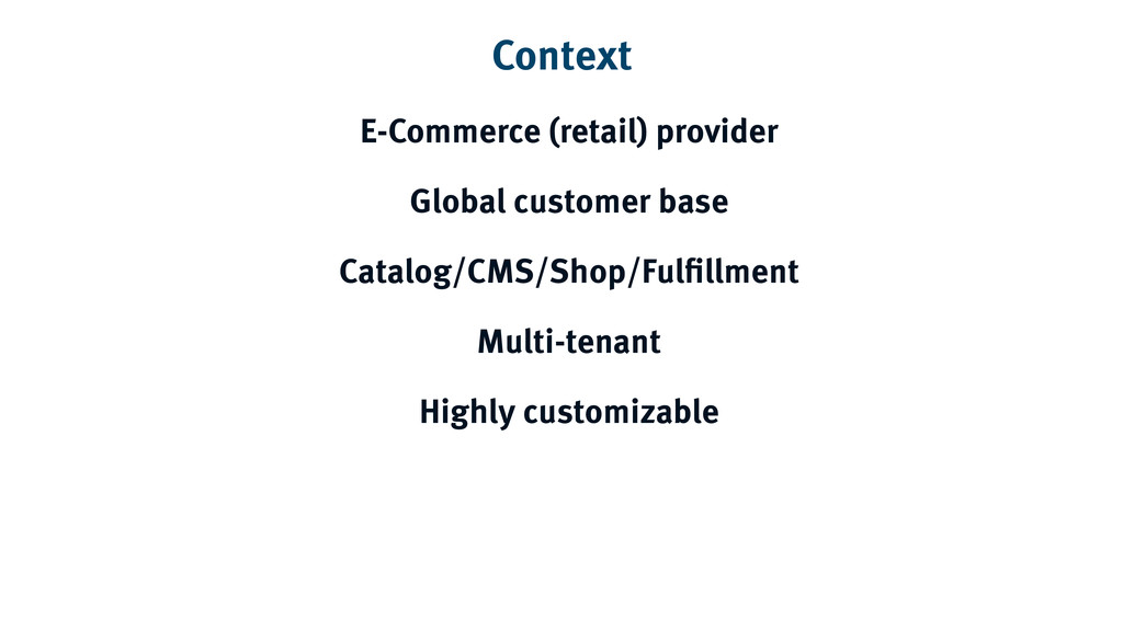 Context E-Commerce (retail) provider Global cus...