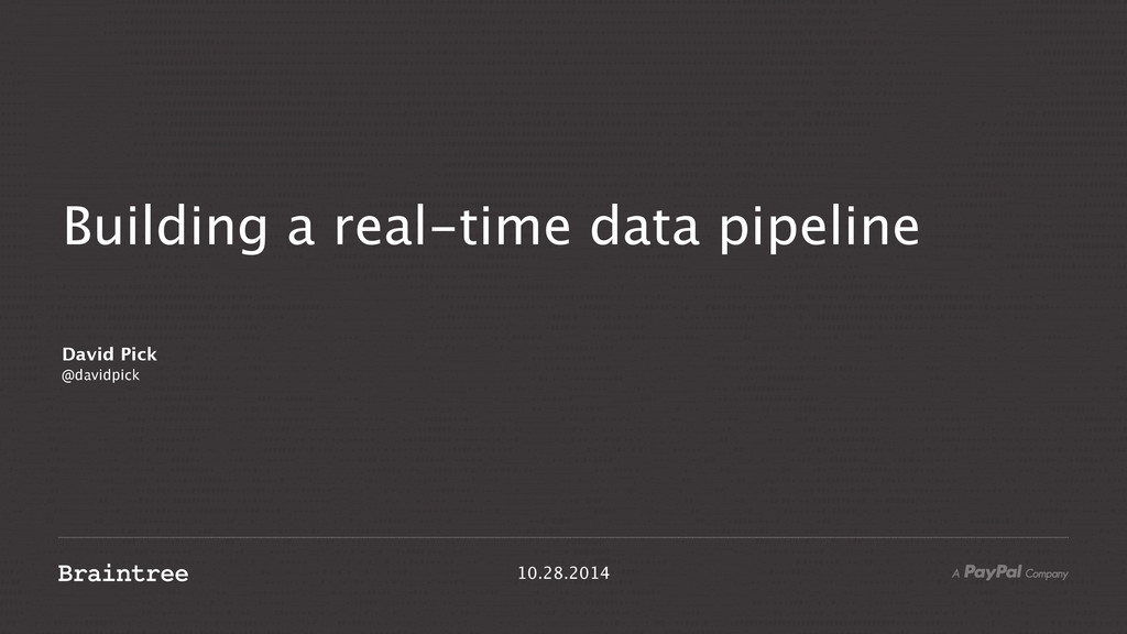 Building a real-time data pipeline 10.28.2014 D...