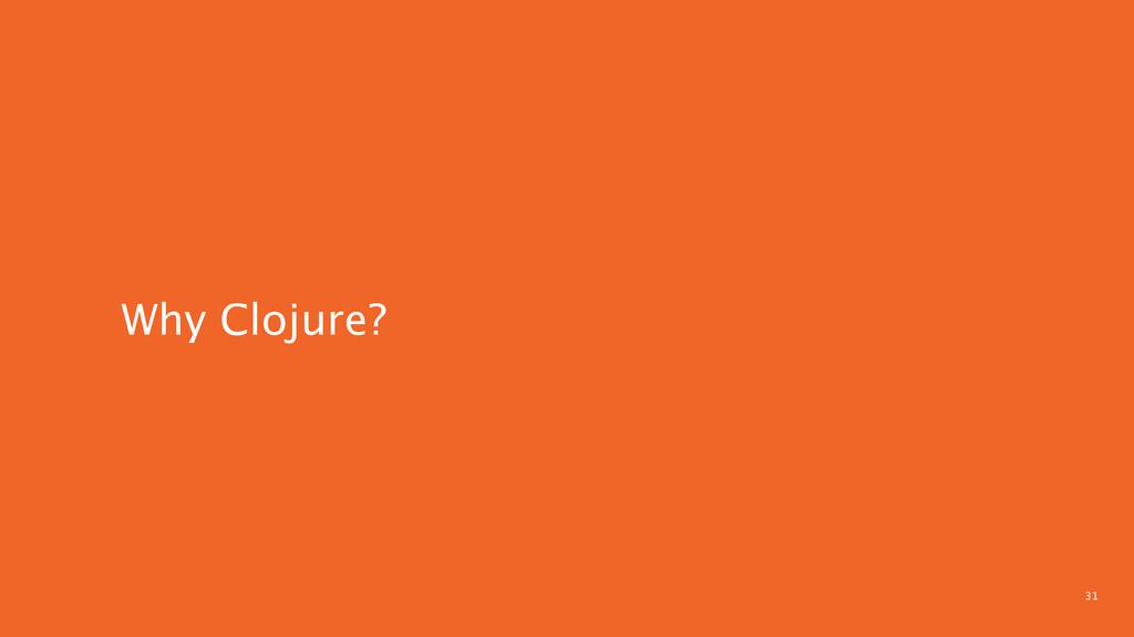 31 Why Clojure?