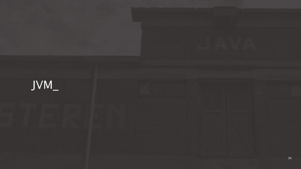 36 JVM_