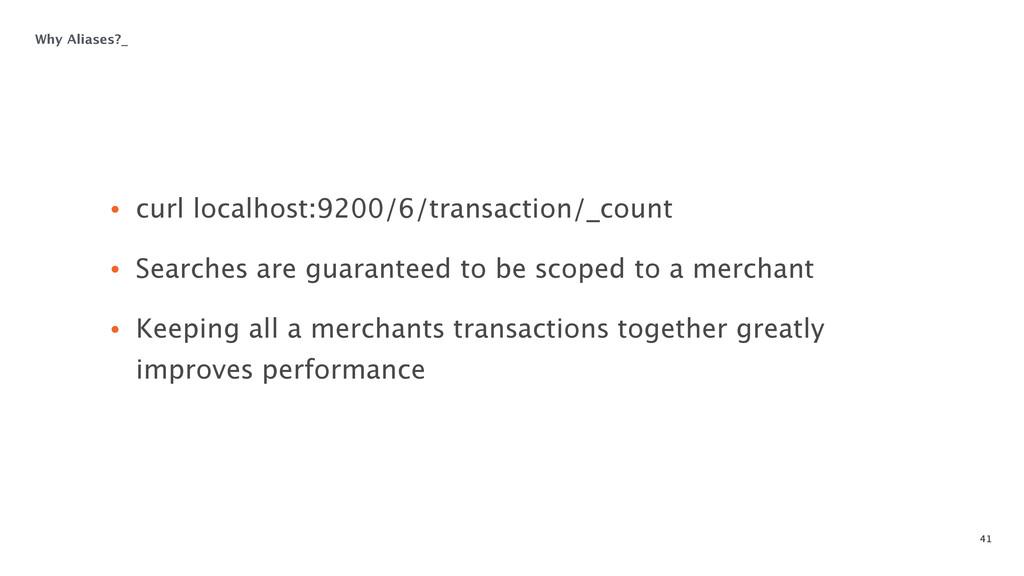 41 • curl localhost:9200/6/transaction/_count ...