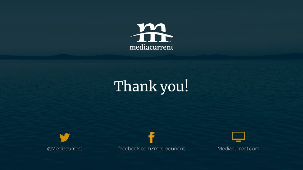 Thank you! @Mediacurrent Mediacurrent.com faceb...