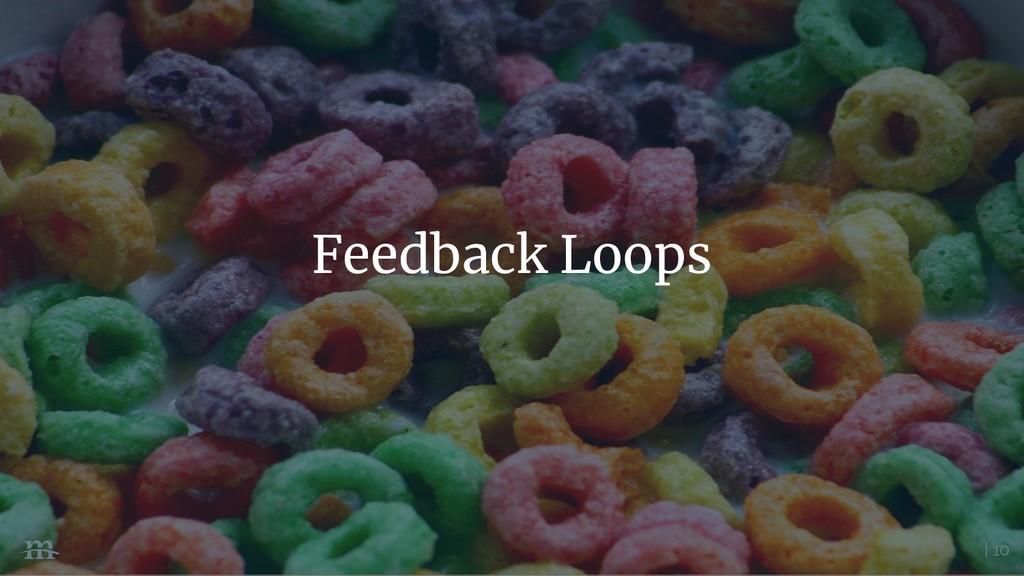 | 10 Feedback Loops