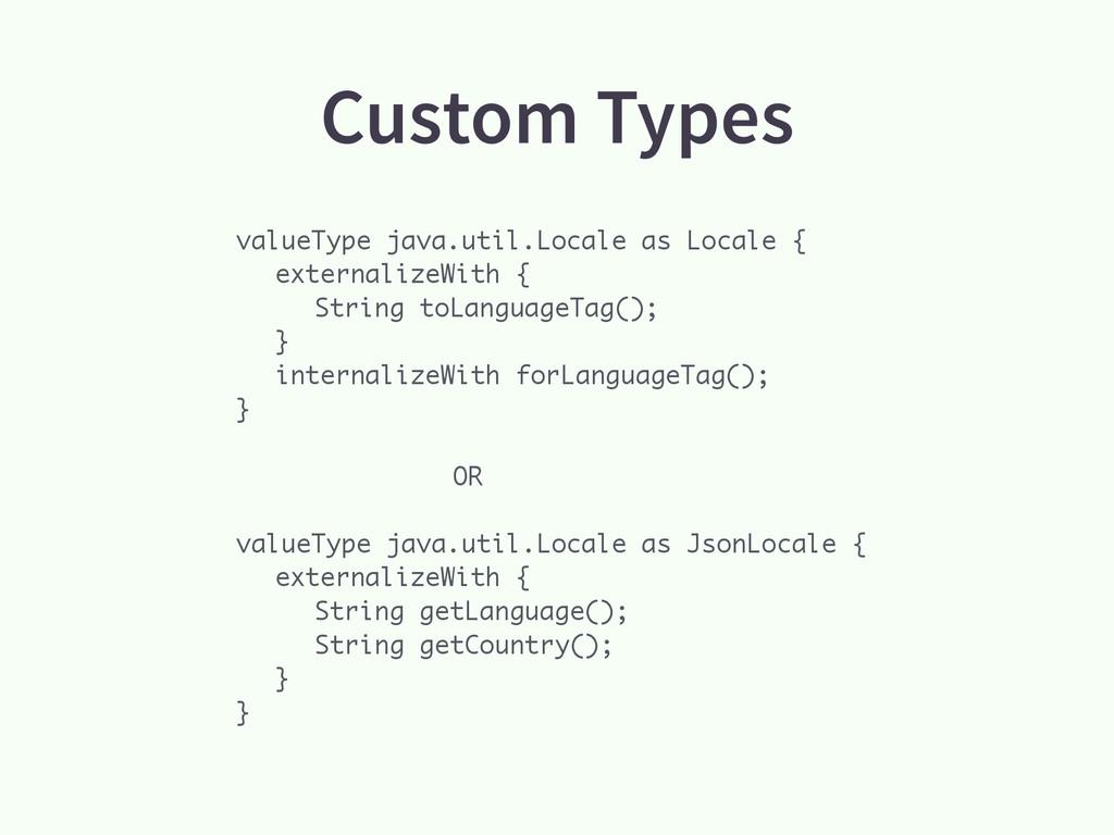 Custom Types valueType java.util.Locale as Loca...