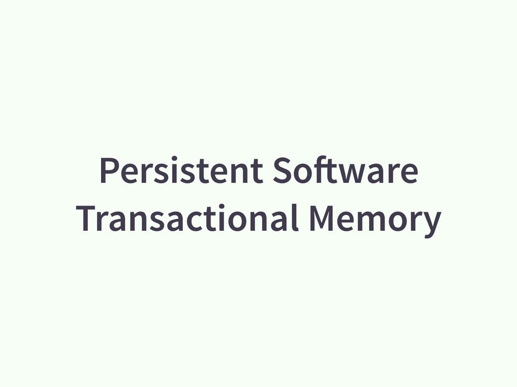 Persistent Software Transactional Memory
