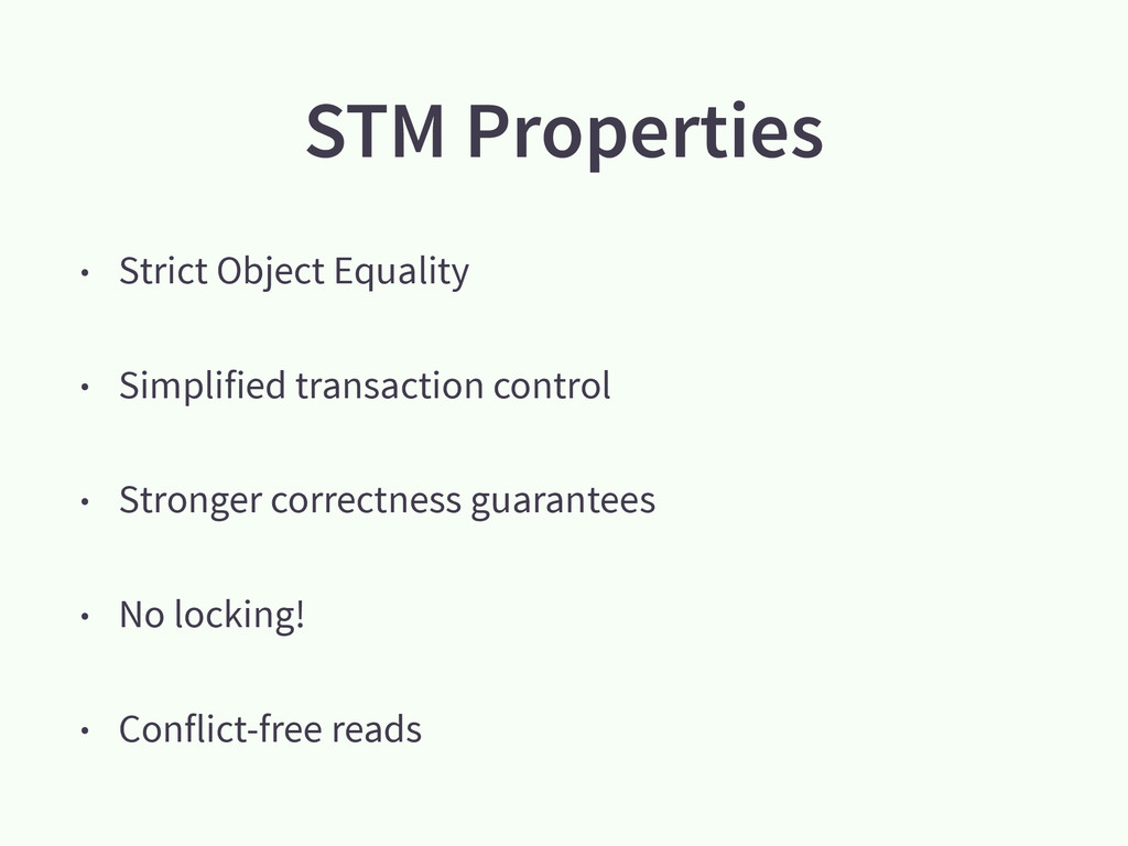 STM Properties • Strict Object Equality • Simpl...