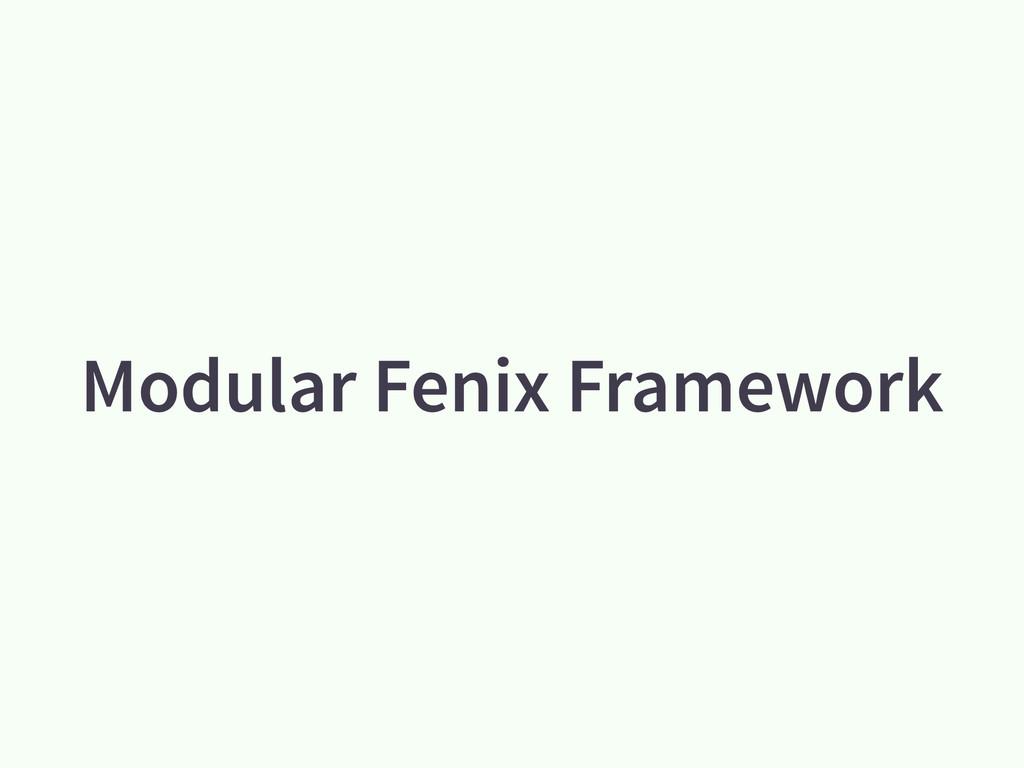 Modular Fenix Framework
