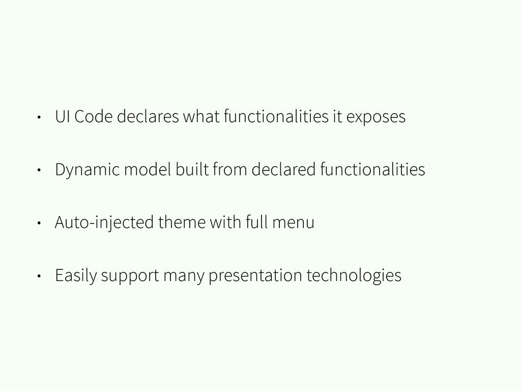 • UI Code declares what functionalities it expo...