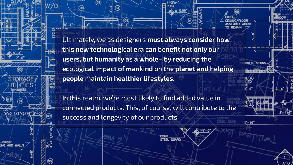 Ultimately, we as designers must always conside...